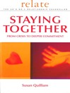 The Relate Guide To Staying Together (eBook): From Crisis to Deeper Commitment